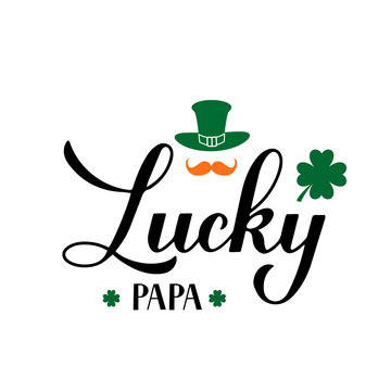 Lucky papa calligraphy hand lettering. Funny St. Patricks day quote typography poster. Vector template for greeting card, banner, sticker, flyer, t-shirt, etc