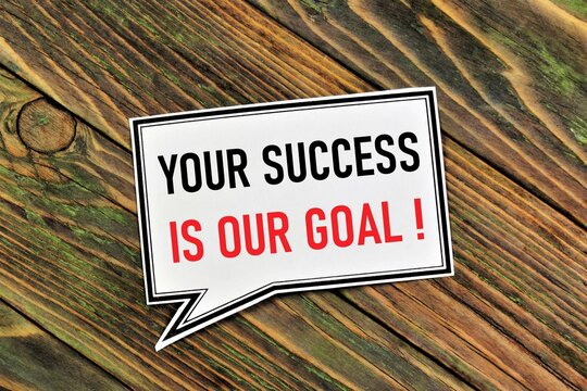 Your success is our goal. Text label in the sign of the banner. Successful strategies in studying and career growth in business.