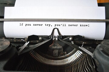 Obraz If you never try, you will never know - fototapety do salonu
