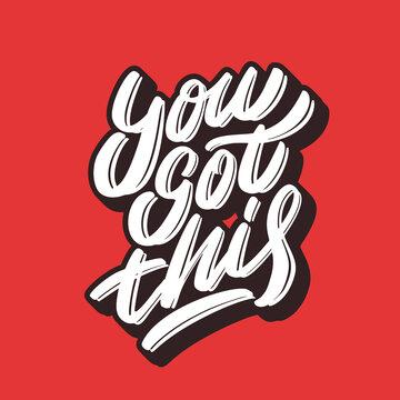 You got this. Vector handwritten lettering motivational phrase.