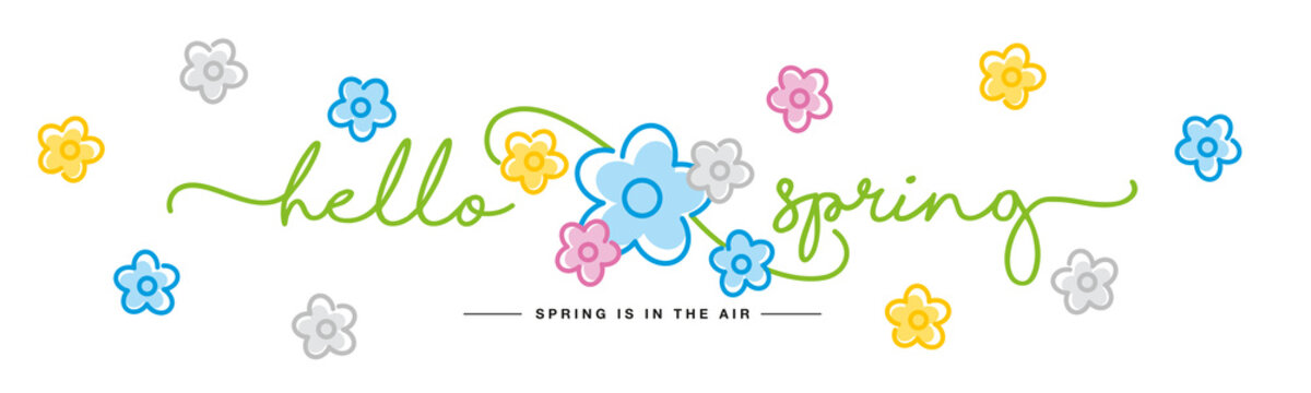 Hello Spring handwritten typography lettering text spring is in the air line design colorful flowers draw on white isolated background banner