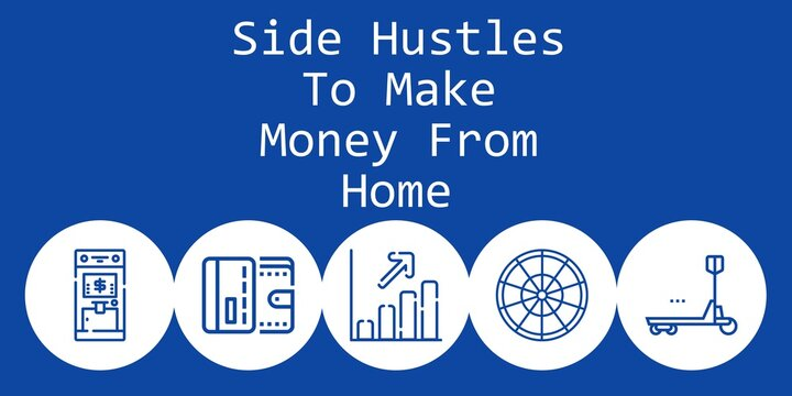 side hustles to make money from home background concept with side hustles to make money from home icons. Icons related profits, wallet, roulette, duty, atm