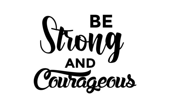 Be Strong and courageous, Bible Verse, Religious Text for print or use as poster, card, flyer or T Shirt