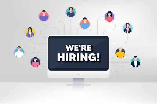 We're hiring symbol. Remote team work conference. Recruitment agency sign. Hire employees symbol. Online remote learning. Virtual video conference. Hiring message. Vector