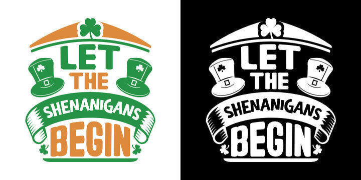 Let The Shenanigans Begin SVG Cut File | Irish Shamrock Svg | St Pattys Day Svg | St Patricks Day Svg | T-shirt Design