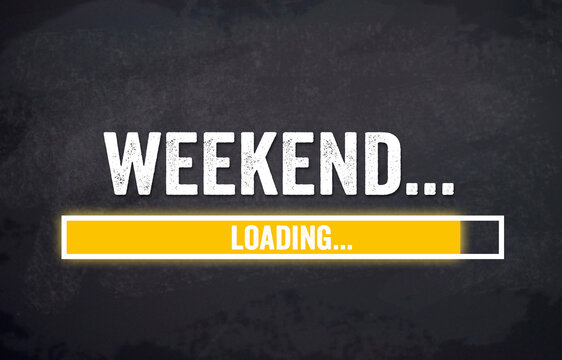 Black chalkboard with yellow loading bar and message weekend loading