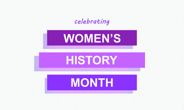 Women's History Month - card, poster, template, background. EPS-10