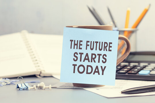 The future starts today - concept of text on sticky note