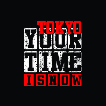 tokyo your time is now