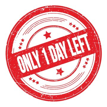 ONLY 1 DAY LEFT text on red round grungy stamp.