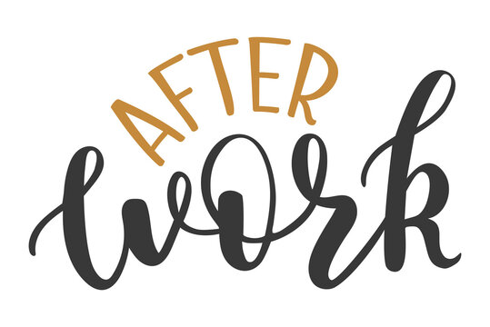 After Work handwritten lettering logo icon. Vector phrases elements for planner, calender, organizer, cards, banners, posters, mug, scrapbook, pillow cases.