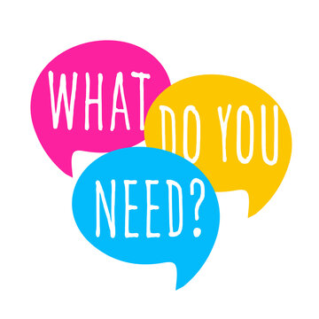 What do you need ?