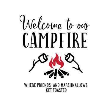 Welcome to our campfire typography poster. Vector illustration with campfire and marshmallow. Outdoor family activity related print, sticker, sign.