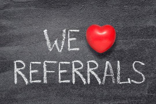 we love referrals heart
