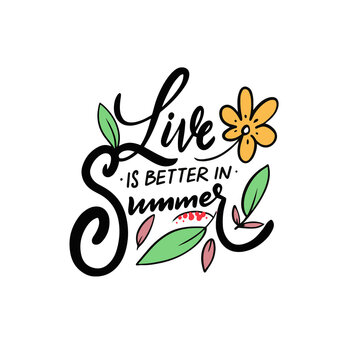 Live is better in Summer. Hand drawn colorful calligraphy phrase.