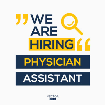 creative text Design (we are hiring Physician Assistant),written in English language, vector illustration.