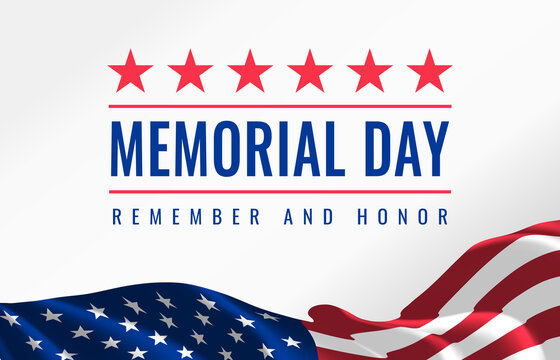Memorial Day - Remember and Honor Poster. Usa memorial day celebration. American national holiday. Invitation template with red text and waving us flag on white background