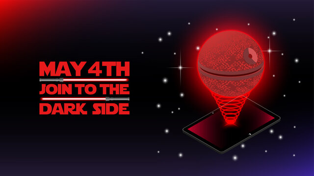Festive cosmic poster with the inscription. Join the dark side on May 4th. 3D tablet. Holography of a spherical combat space station. Red lightsabers