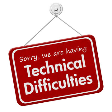 Technical Difficulties message on red sign