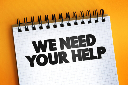 We Need Your Help text quote on notepad, concept background