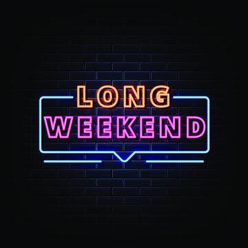 Long Weekend Neon Signs Vector.