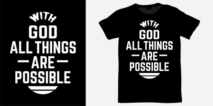 With God all things are possible lettering design for t shirt