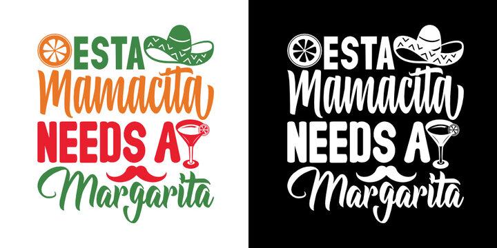 Esta Mamacita Needs A Margarita SVG Cut File | Cinco De Mayo Svg | Mexican Hat Svg | Sombrero Svg | T-shirt Design