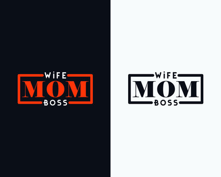 Wife Mom Boss, Mother's day t shirt design, Mother's day typographic design, Happy mother's day, Mother's day vector.