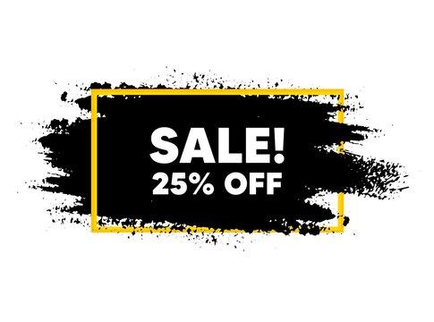 Sale 25 percent off discount. Paint brush stroke in frame. Promotion price offer sign. Retail badge symbol. Paint brush ink splash banner. Sale badge shape. Grunge black watercolor banner. Vector