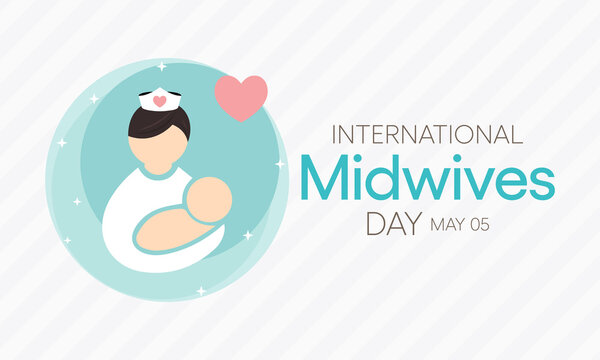 International day of the Midwives observed each year on May 5, A midwife is a health professional who cares for mothers and newborns around childbirth, a specialization known as midwifery. Vector art.