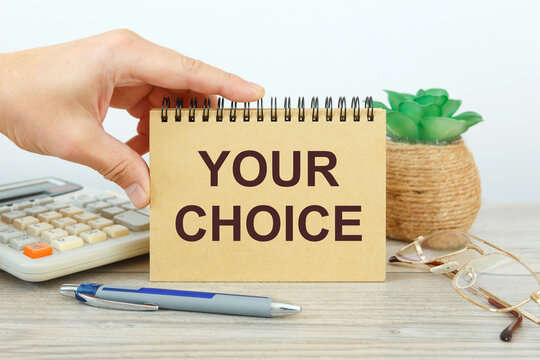 Your choice is written on a notepad on office desk