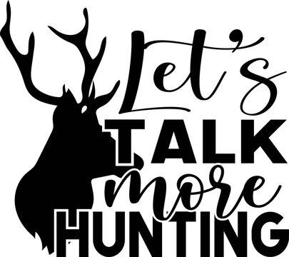 let s talk more hunting, typography lettering design.