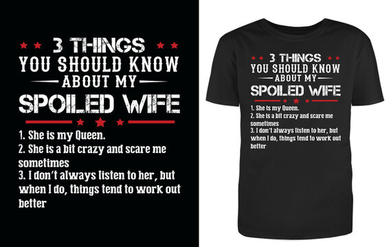 3 things you should know about spoiled wife funny tshirt