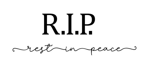 RIP. Rest in peace. Lettering isolated script message. Condolence funeral quote: rip, rest in peace. Vector calligraphy text on tombstone or gravestone, memory card. Black text rip, rest in peace. Wall mural