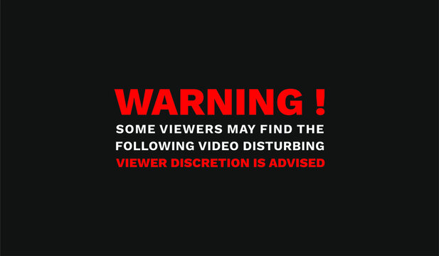Warning Viewer Discretion is Advised Text Sign Video Photo Content Post Black Background