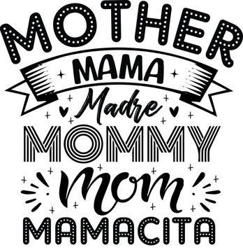 Mother Mama Madre Mommy Mom Mamacita Typography T-shirt Design