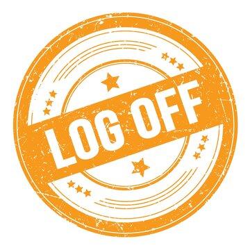 LOG OFF text on orange round grungy stamp.