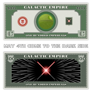 May 4th come to the dark side. Fictional paper money of the Galactic Empire. Banknote of 100 imperials. 3D green combat spherical space station and crossed lightsabers. Hyper jump effect