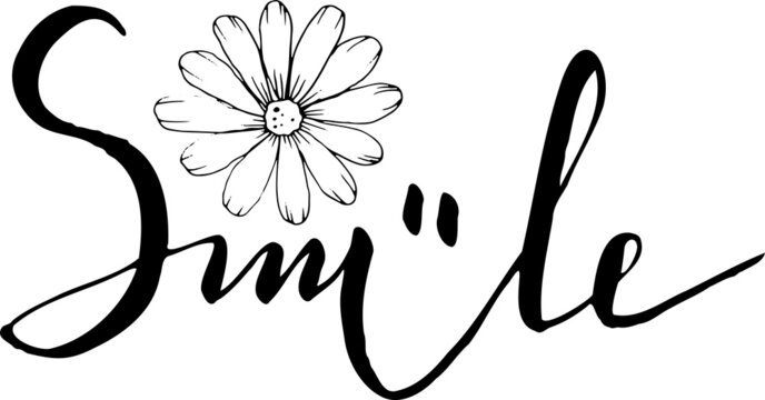 Smile. Hand drawn typography poster. T shirt hand lettered calligraphic design. Inspirational vector typography with a daisy.
