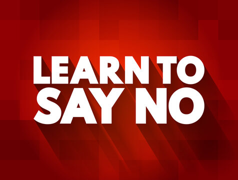 Learn To Say No text quote, concept background
