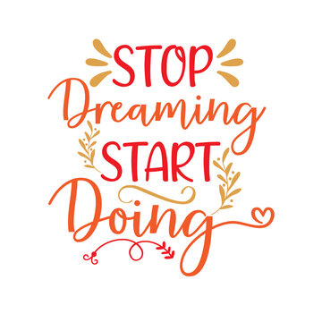 Stop Dreaming Start Doing layer by layer svg cutting file