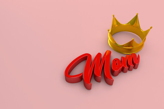 Happy mothers day red mom text and gold crown with pink background. 3D Render