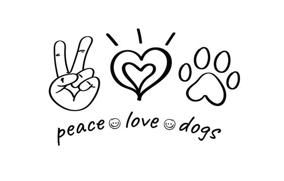 Peace love Dogs with paw print in scetch style. Dogs theme positive design for dog lovers. Animal rescue and care motivational message.
