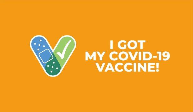 I Got My Covid-19 Vaccine - Corona Virus Vaccination Vector Illustration
