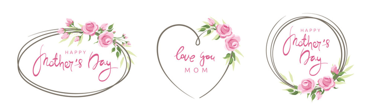 Mothers Day cards. Pink roses, set frames. Vector illustration, frame, backgrounds with design element. Calligraphic lettering collection.