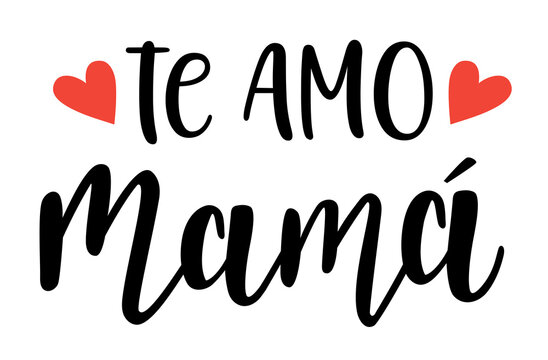 I love you Mom in spanish language handwritten lettering vector. Mothers Day quotes and phrases, elements for cards, banners, posters, mug, scrapbooking.