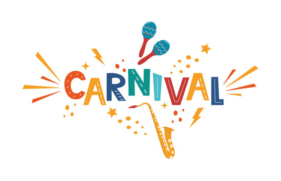 Carnival hand drawn lettering for poster, logo, invitation card, banner. Carnival card with colorful party elements - maracas, saxophone, confetti, splash. Festival concept design. Vector.