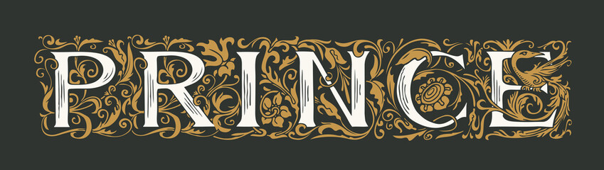 Fototapeta The word PRINCE. Luxury lettering in ornate initial letters on black background in vintage style. Golden royal inscription for print on t-shirt, pillows, mugs, invitations, labels, logos, cards