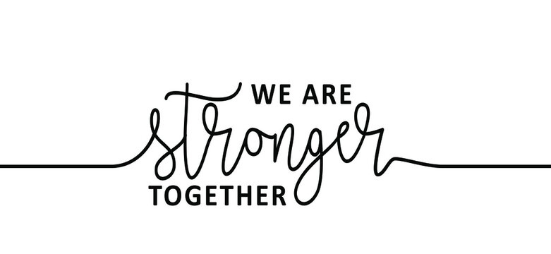 Slogan we are stronger together. Flat vector hand drawn style. Positive, motivation and inspiration card or banner.
