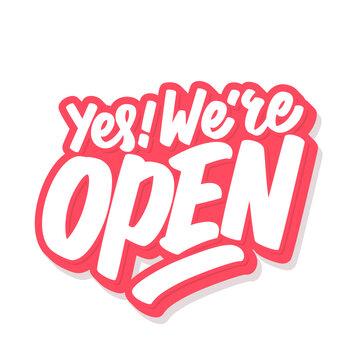Yes. We're open. Vector lettering handwritten sign.